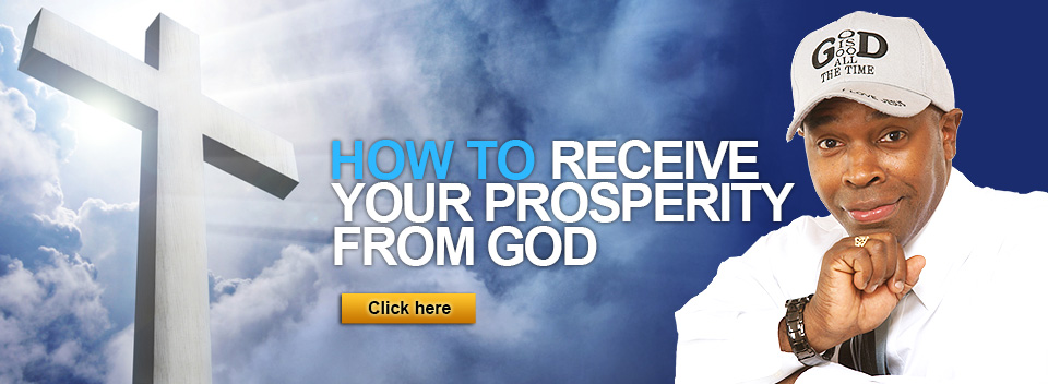 How to Receive Your Prosperity from God